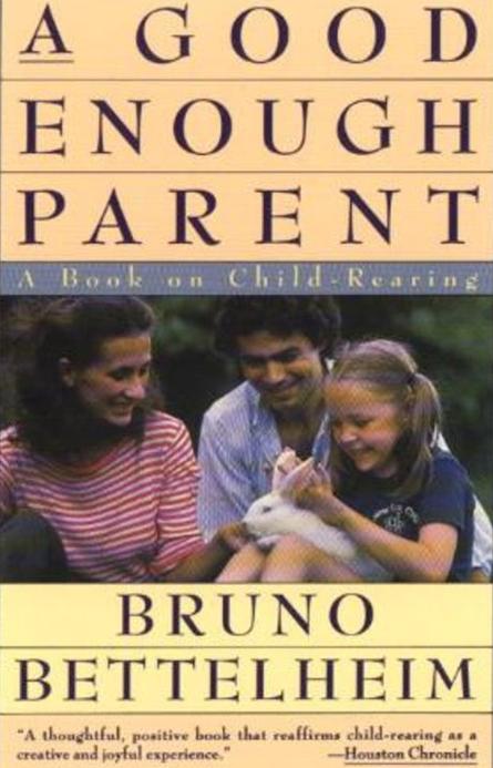 A-good-enough-parent-Bruno-Bettelheim